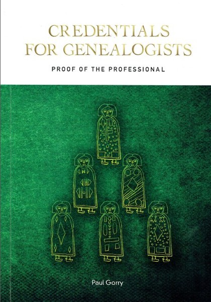 Credentials for Geneologists by Paul Gorry